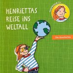 Buch: Henriettas Reise ins Weltall. Grafik: AOK/LSA.
